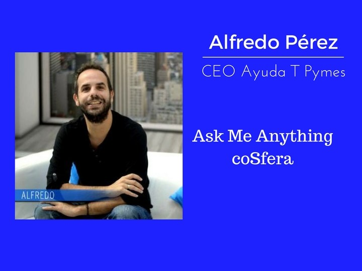 Ask Me Anything con Alfredo Pérez de AyudaTPymes